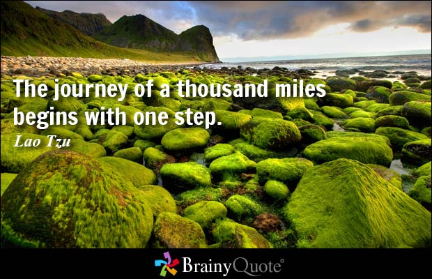 The Journey of a Thousand Miles Begins with One Step Lao Tzu Quote